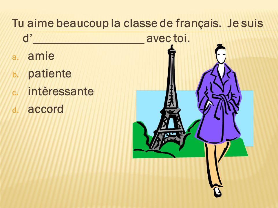Tu aime beaucoup la classe de français