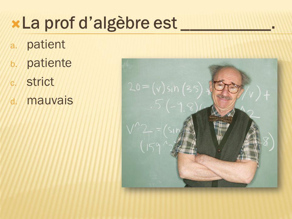 La prof d'algèbre est __________.