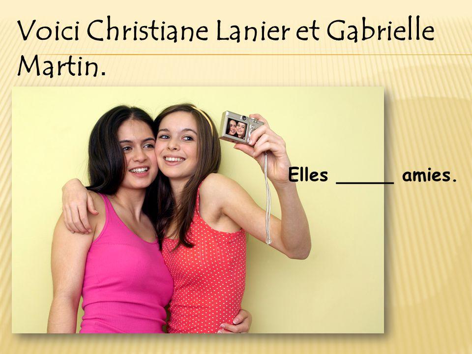 Voici Christiane Lanier et Gabrielle Martin.