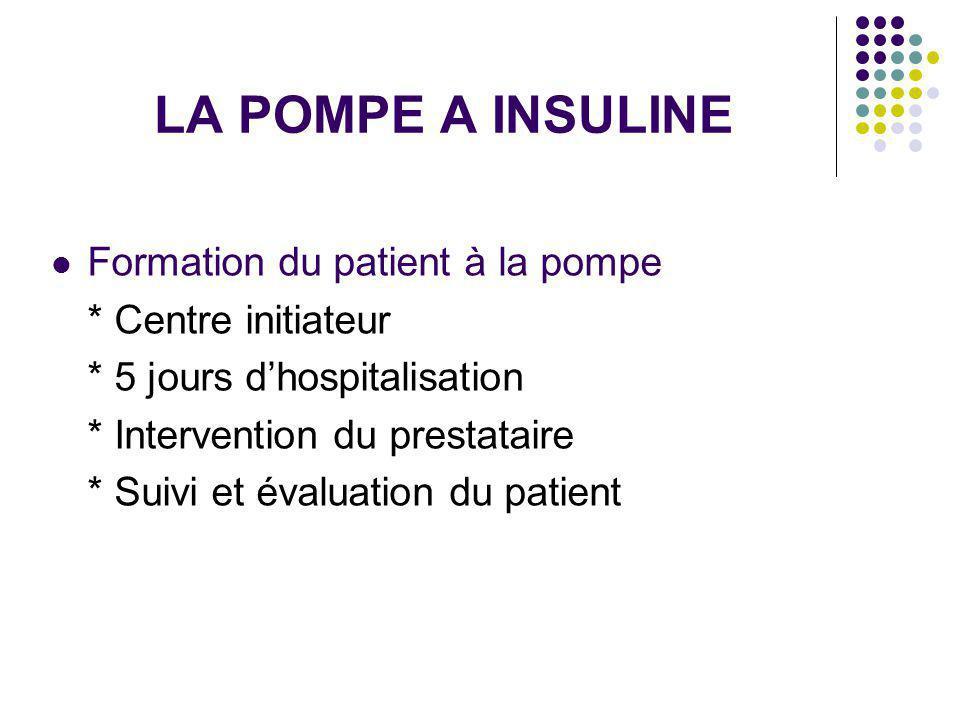 LA POMPE A INSULINE Formation du patient à la pompe