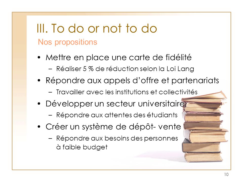 III. To do or not to do Nos propositions