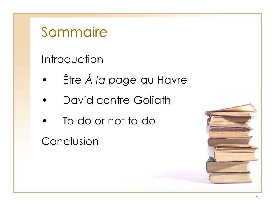 Sommaire Introduction Être À la page au Havre David contre Goliath