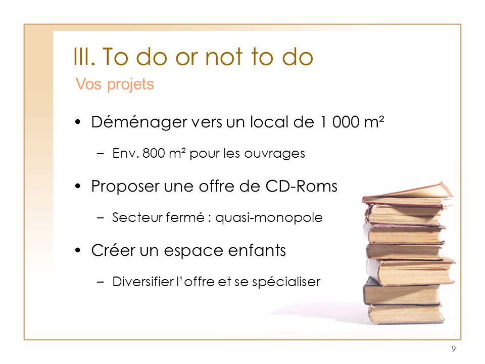 III. To do or not to do Vos projets