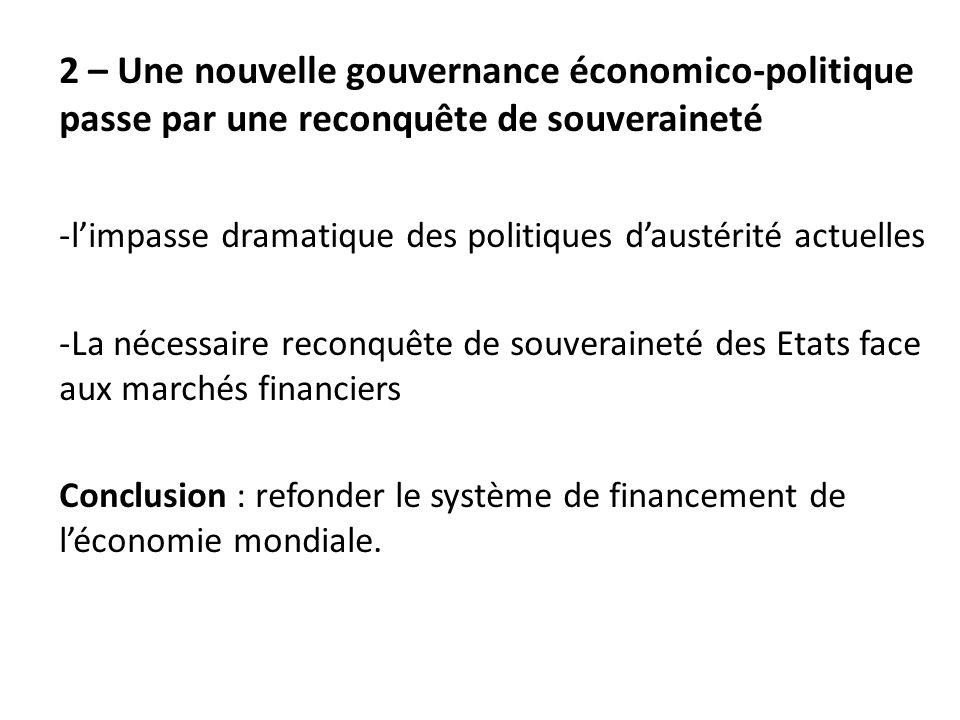 2 – Une nouvelle gouvernance économico-politique passe par une reconquête de souveraineté