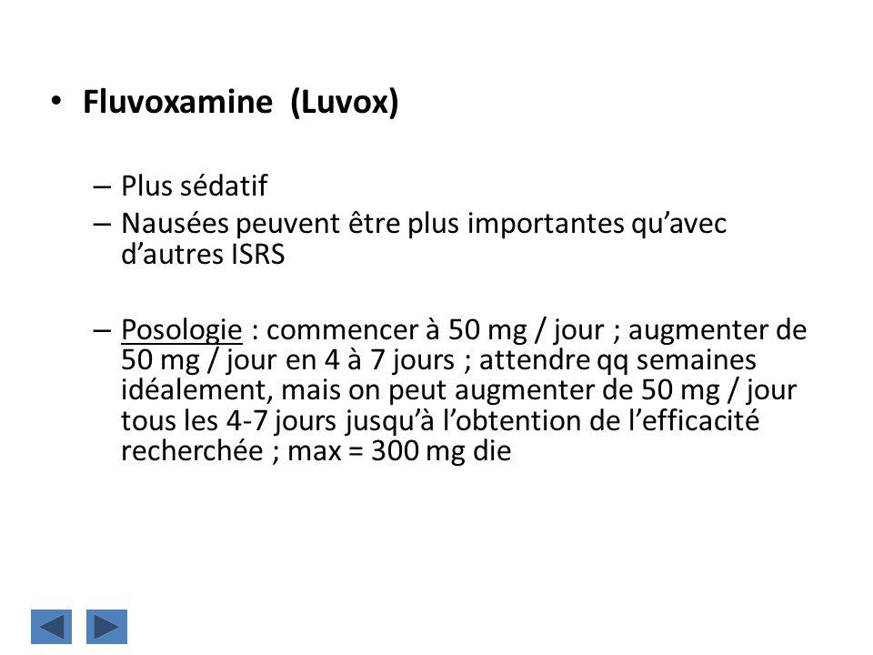 Fluvoxamine (Luvox) Plus sédatif