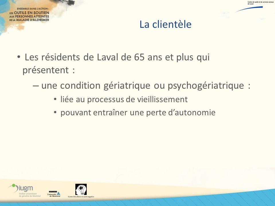 La clientèle Les résidents de Laval de 65 ans et plus qui présentent :