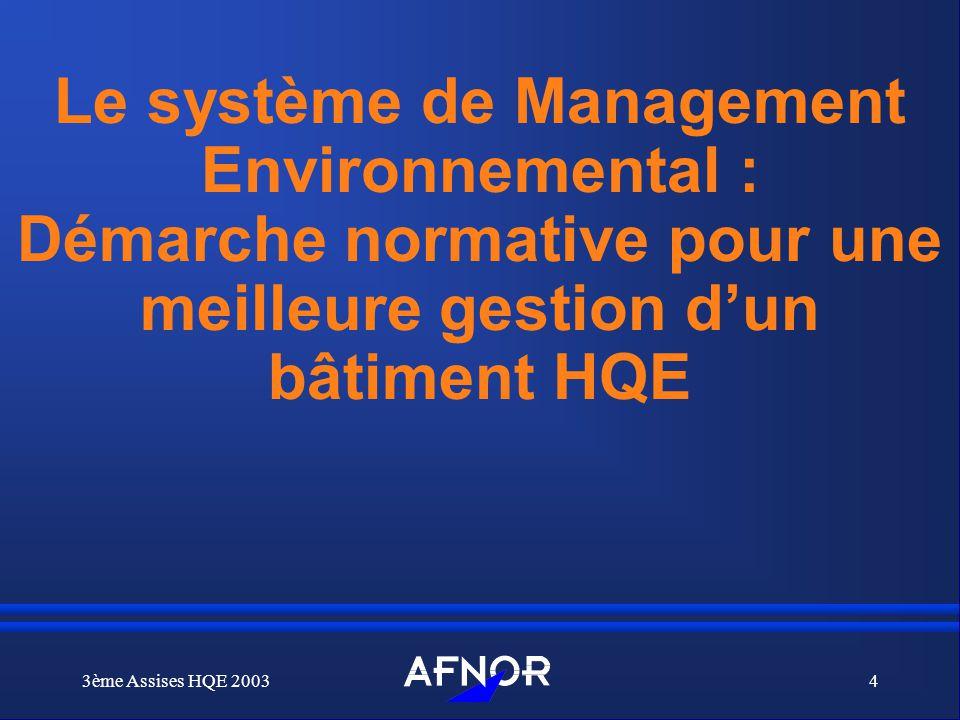 Le système de Management Environnemental : Démarche normative pour une meilleure gestion d'un bâtiment HQE