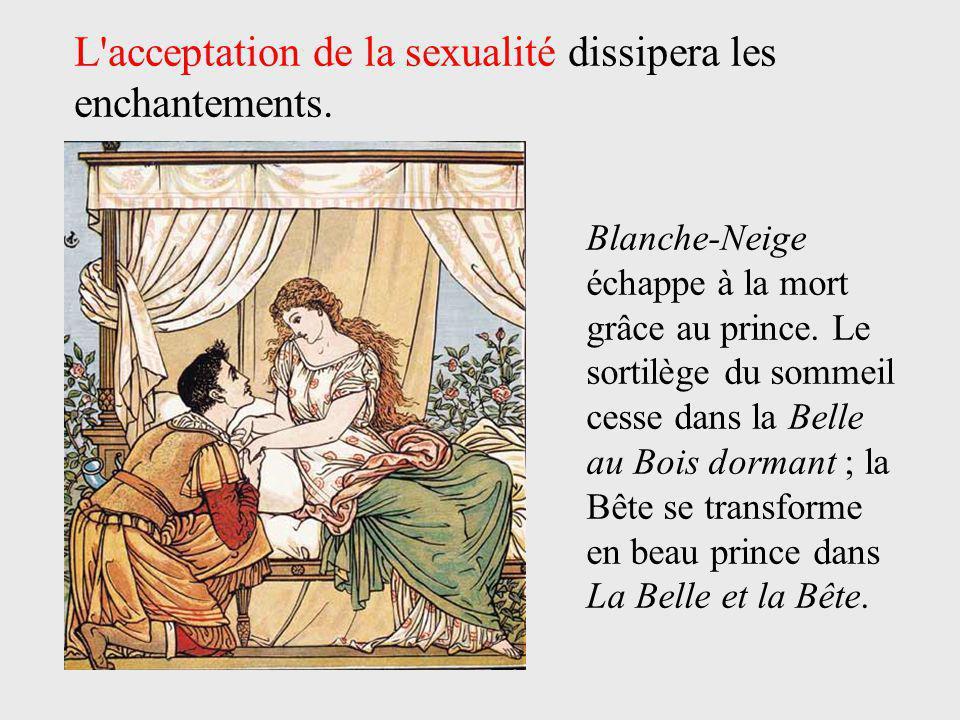 L acceptation de la sexualité dissipera les enchantements.