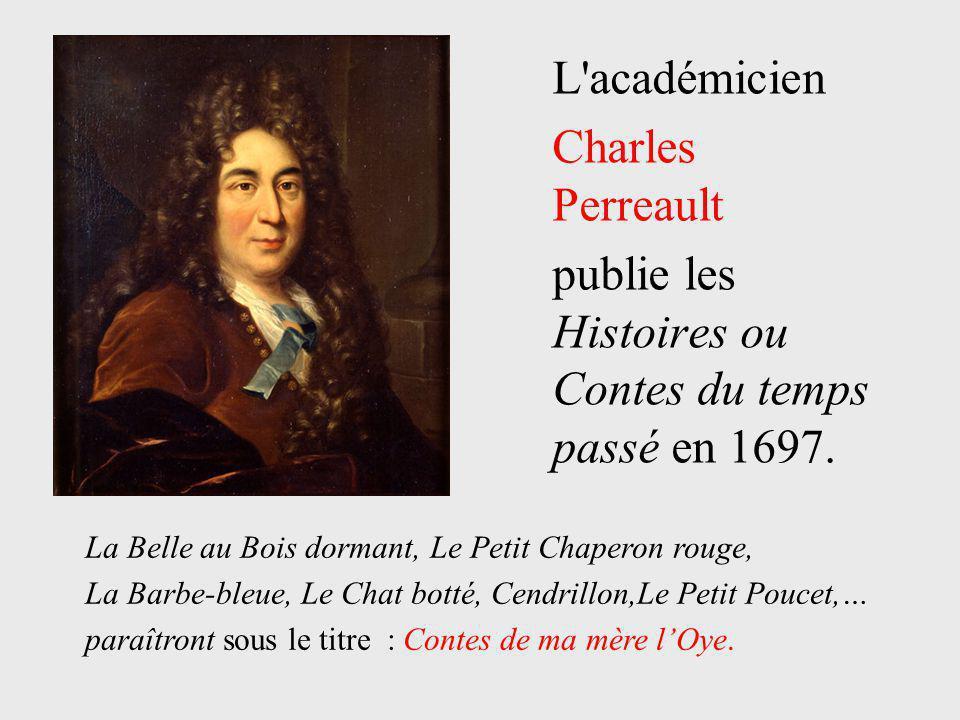 publie les Histoires ou Contes du temps passé en 1697.