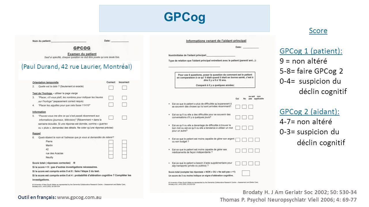 GPCog Score GPCog 1 (patient): 9 = non altéré 5-8= faire GPCog 2