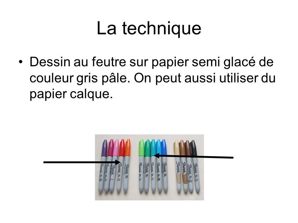 La technique Dessin au feutre sur papier semi glacé de couleur gris pâle.