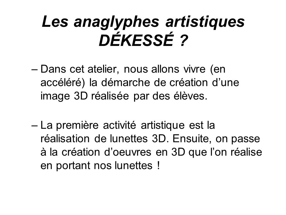 Les anaglyphes artistiques DÉKESSÉ