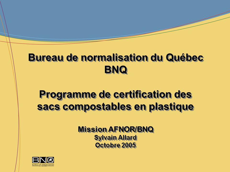 Bureau de normalisation du Québec BNQ Programme de certification des