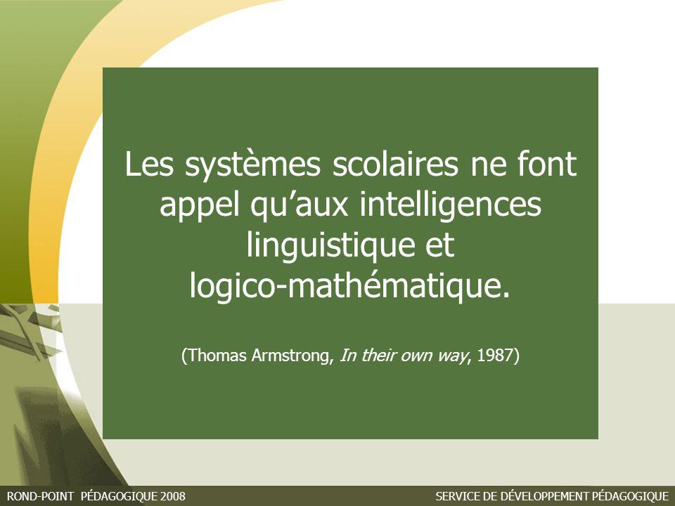 Les systèmes scolaires ne font appel qu'aux intelligences linguistique et logico-mathématique.