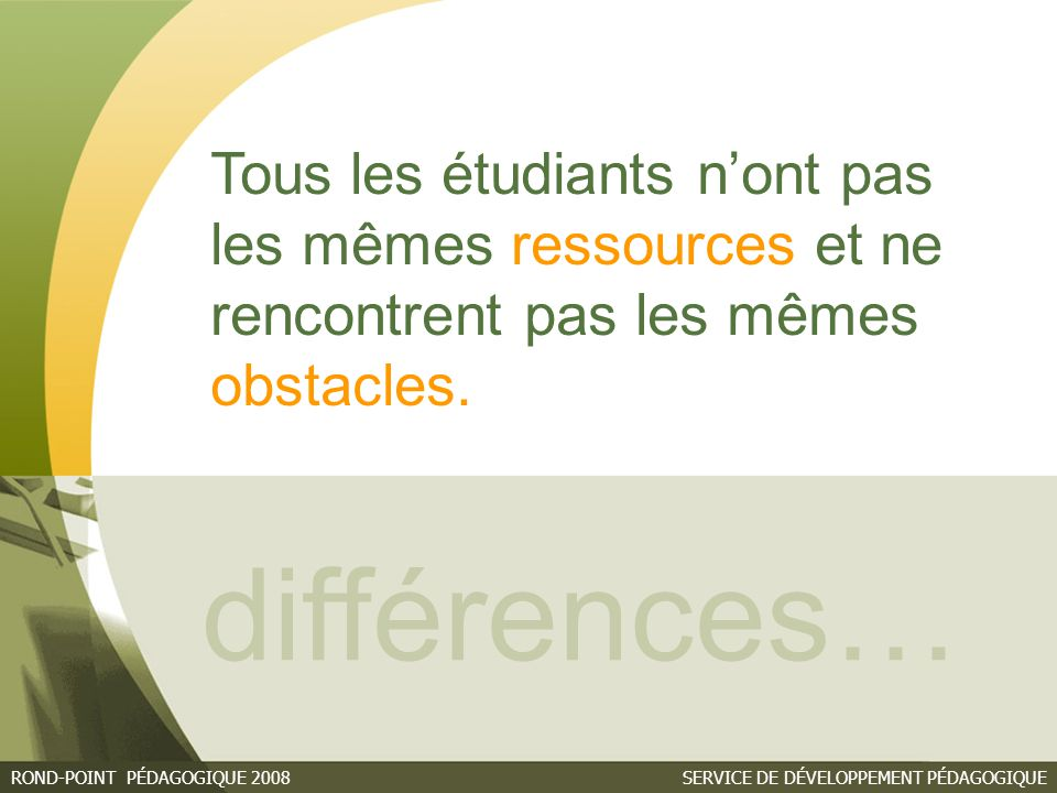 différences… Tous les étudiants n'ont pas