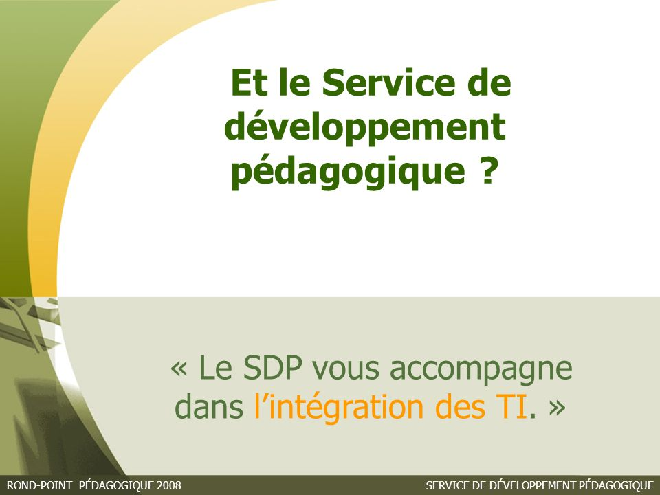 « Le SDP vous accompagne dans l'intégration des TI. »