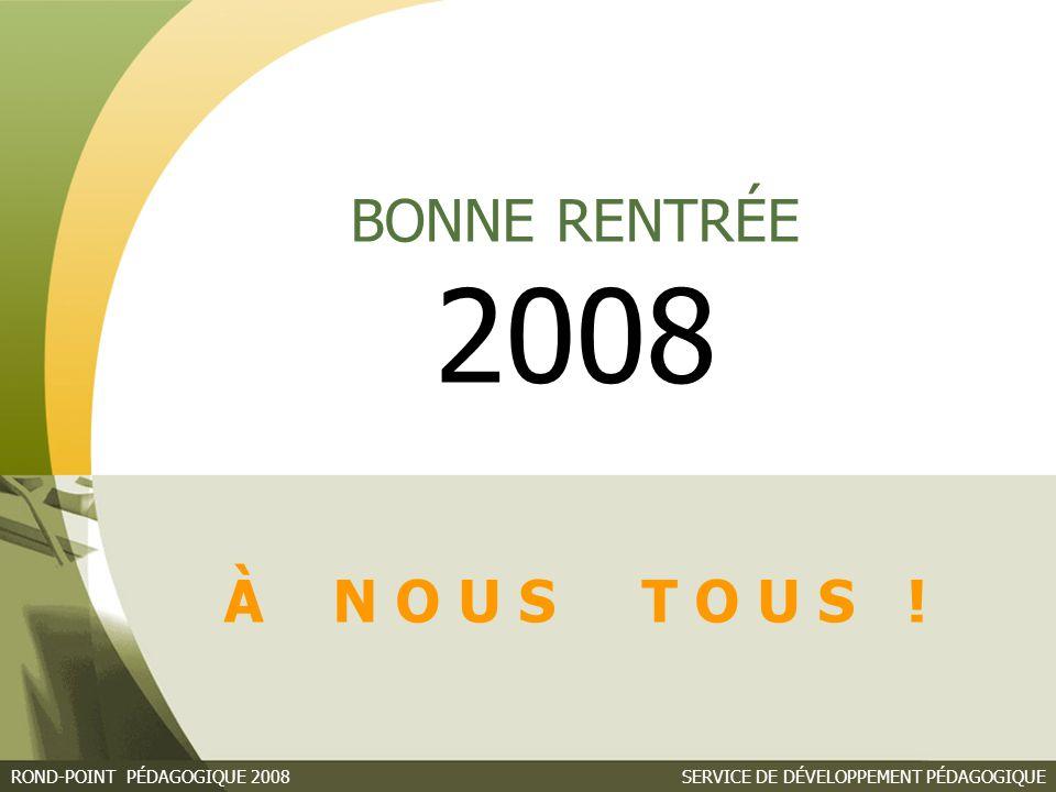 BONNE RENTRÉE 2008 À N O U S T O U S !