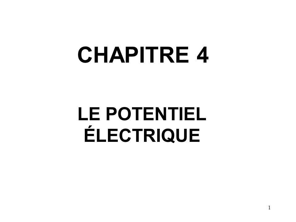 CHAPITRE 4 LE POTENTIEL ÉLECTRIQUE