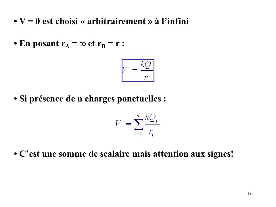 • V = 0 est choisi « arbitrairement » à l'infini