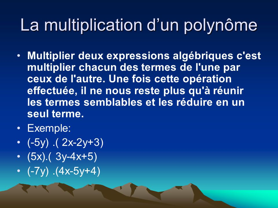 La multiplication d'un polynôme