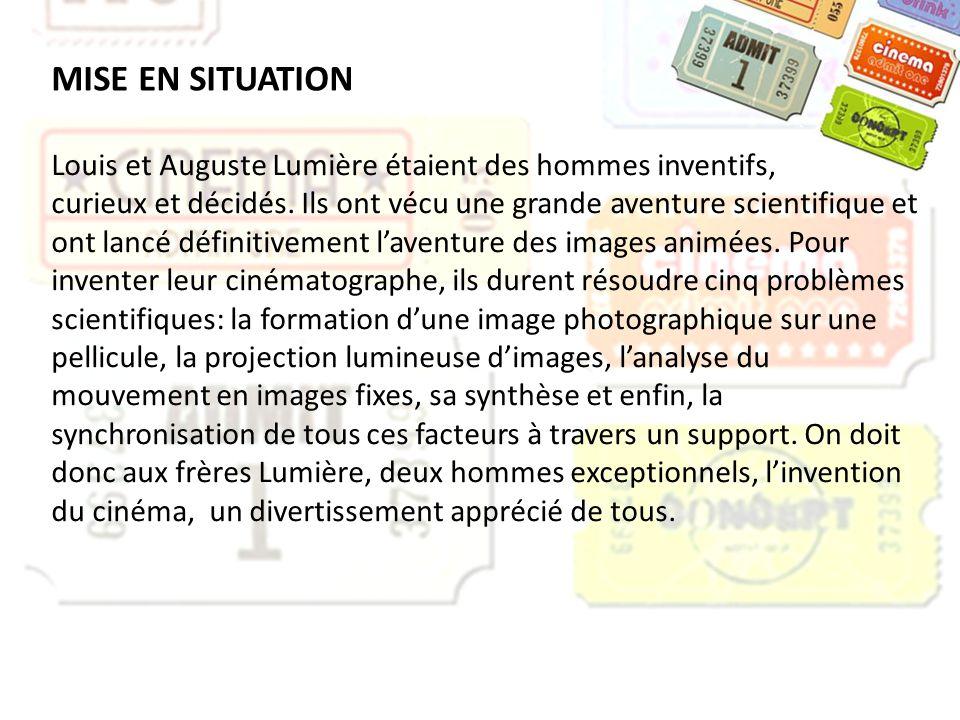 MISE EN SITUATION Louis et Auguste Lumière étaient des hommes inventifs,