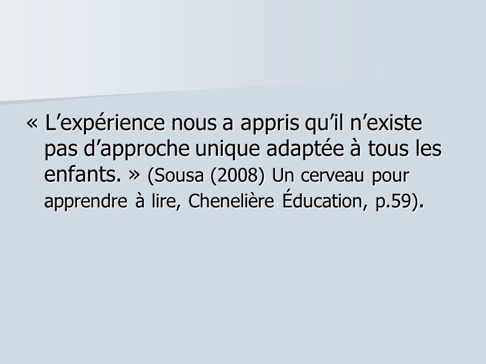 « L'expérience nous a appris qu'il n'existe pas d'approche unique adaptée à tous les enfants.