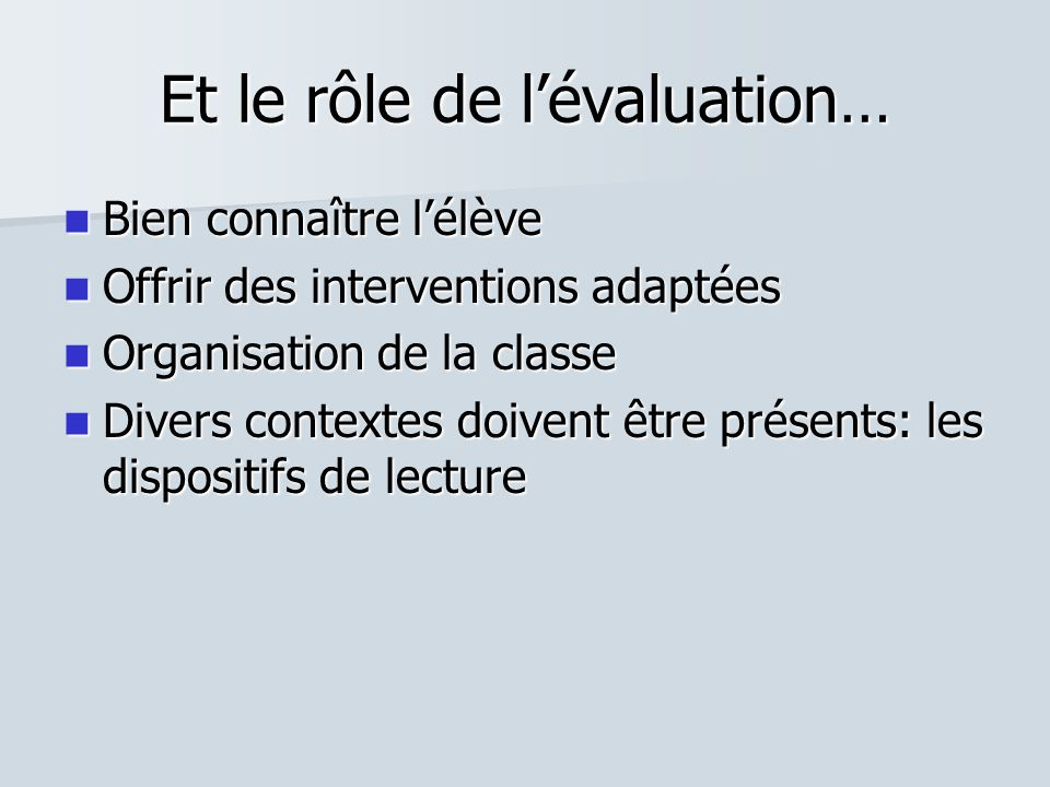 Et le rôle de l'évaluation…