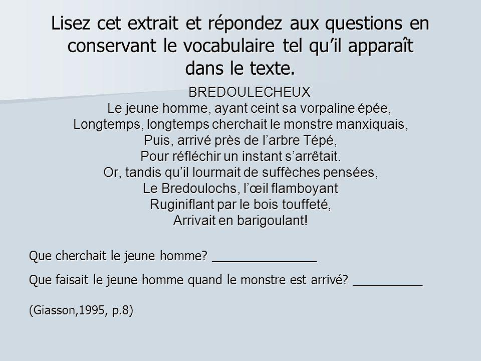 Lisez cet extrait et répondez aux questions en conservant le vocabulaire tel qu'il apparaît dans le texte.