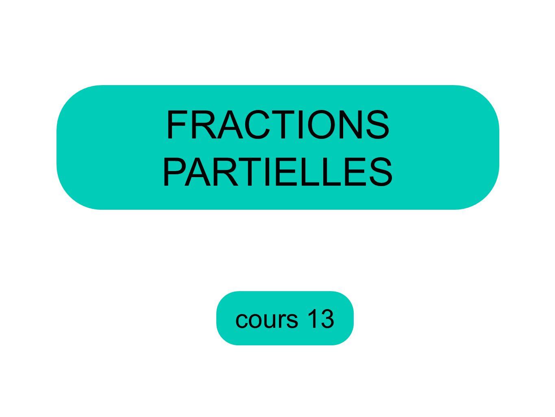 FRACTIONS PARTIELLES cours 13