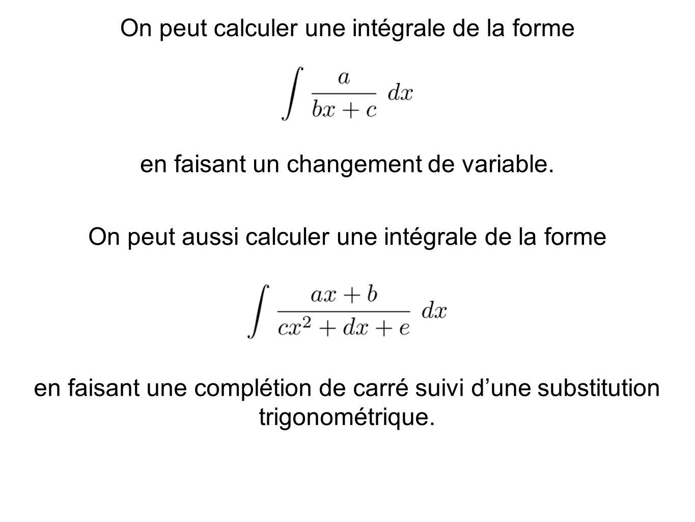 On peut calculer une intégrale de la forme