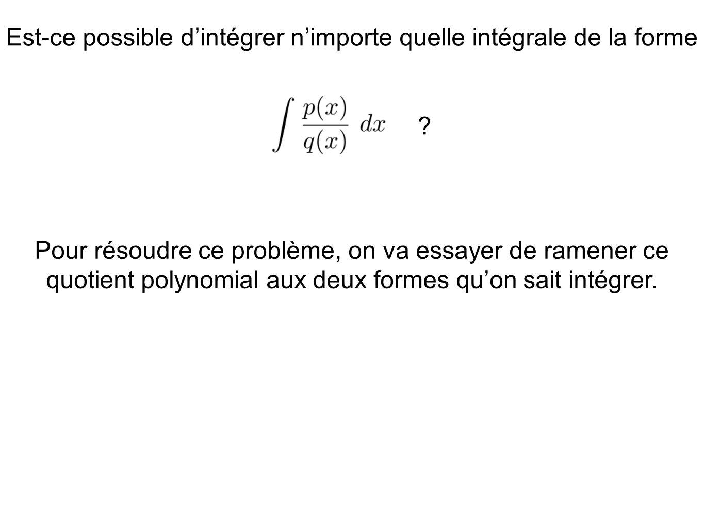 Est-ce possible d'intégrer n'importe quelle intégrale de la forme