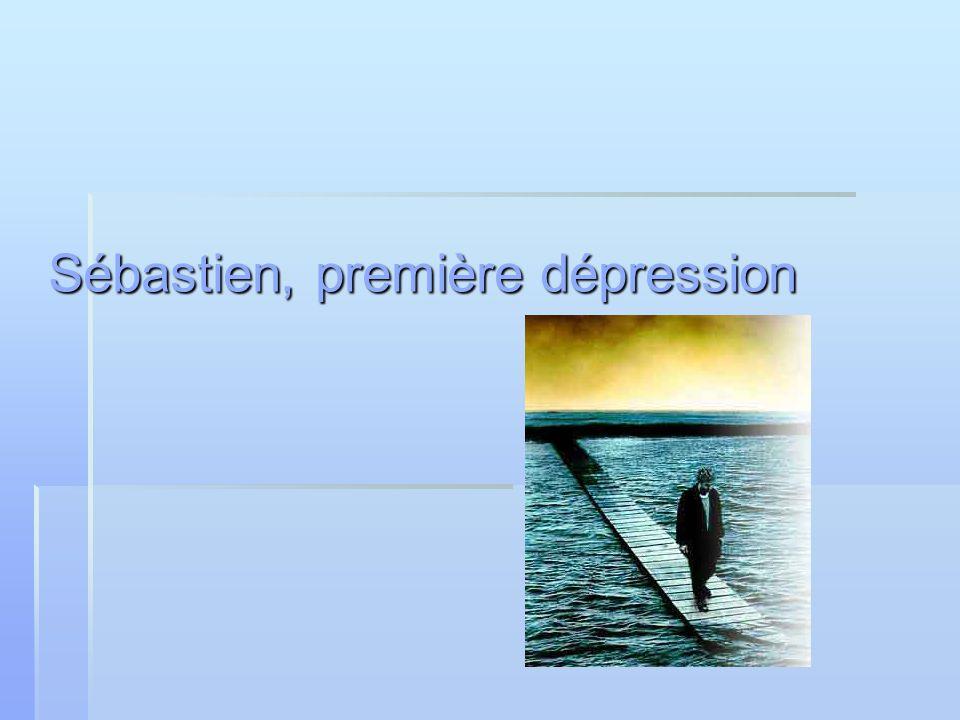 Sébastien, première dépression