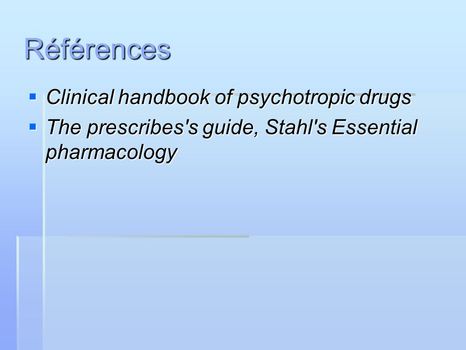 Références Clinical handbook of psychotropic drugs
