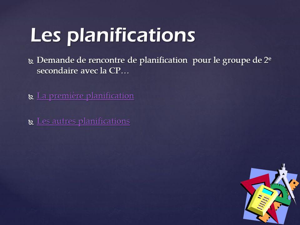 Les planifications Demande de rencontre de planification pour le groupe de 2e secondaire avec la CP…