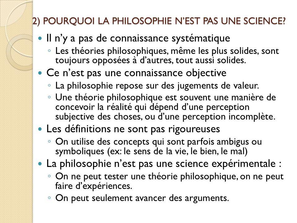 2) POURQUOI LA PHILOSOPHIE N'EST PAS UNE SCIENCE