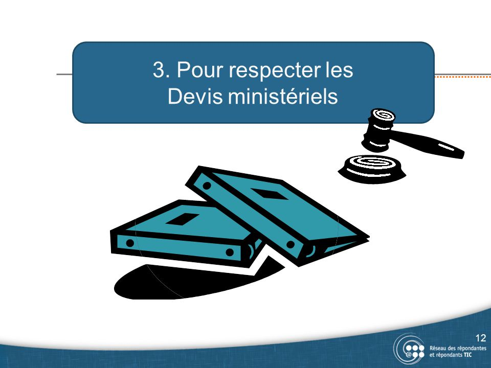 3. Pour respecter les Devis ministériels