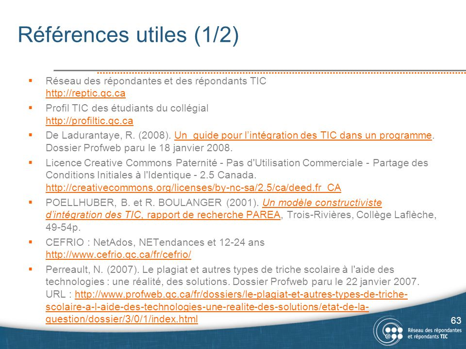 Références utiles (1/2) Réseau des répondantes et des répondants TIC http://reptic.qc.ca.