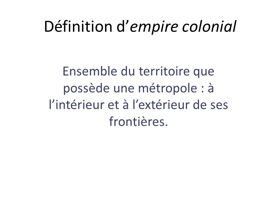Définition d'empire colonial