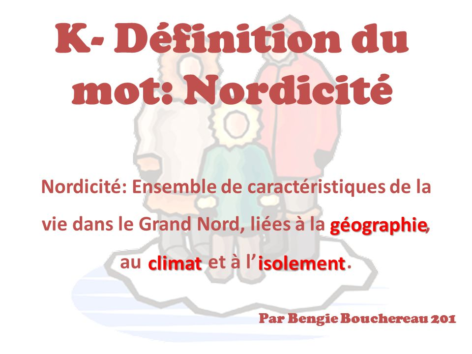 K- Définition du mot: Nordicité