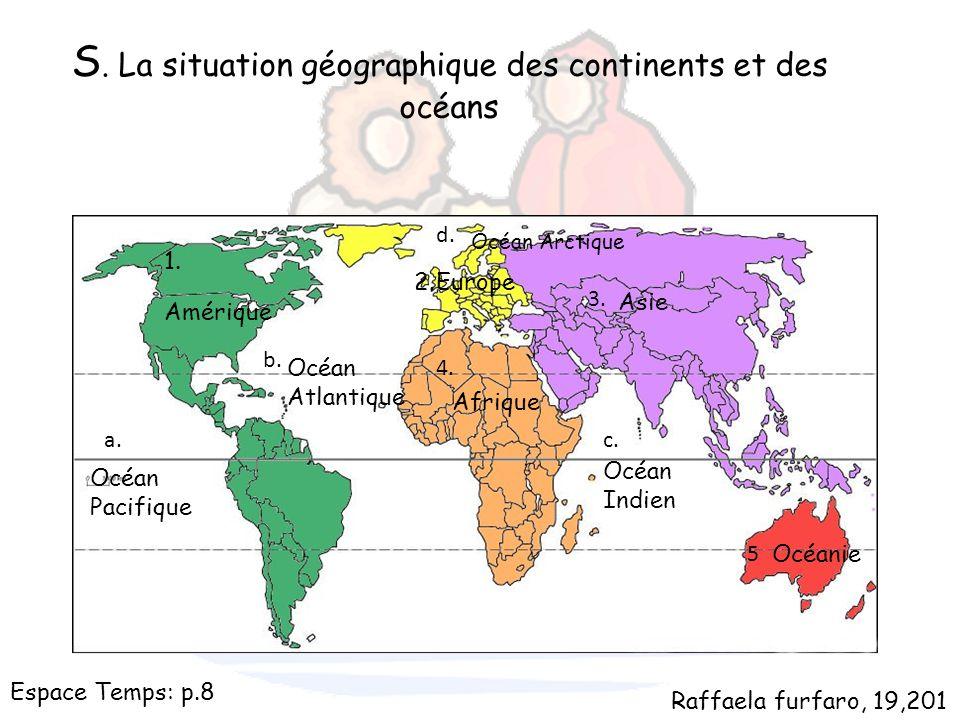 S. La situation géographique des continents et des océans