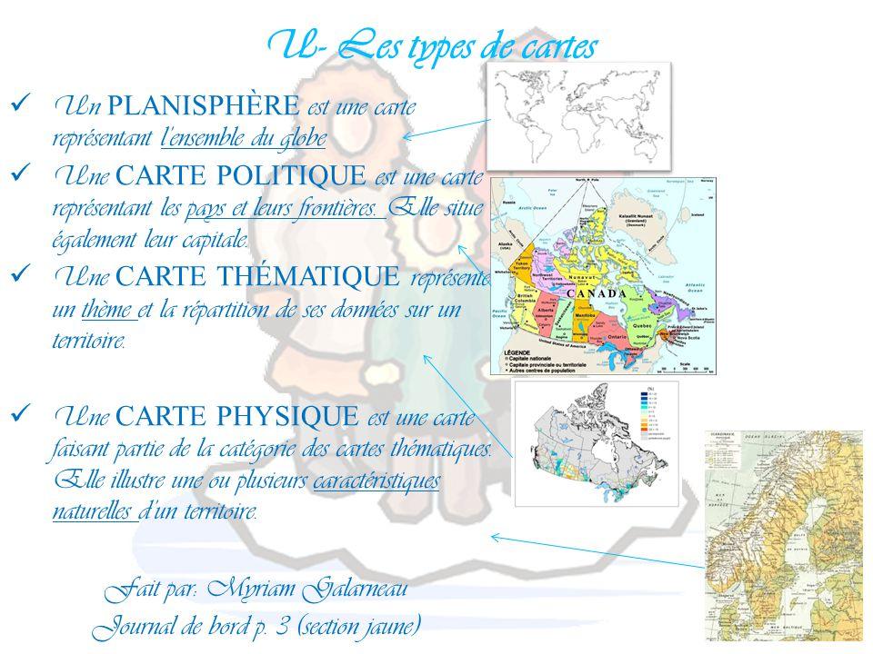 U- Les types de cartes Un PLANISPHÈRE est une carte représentant l'ensemble du globe.
