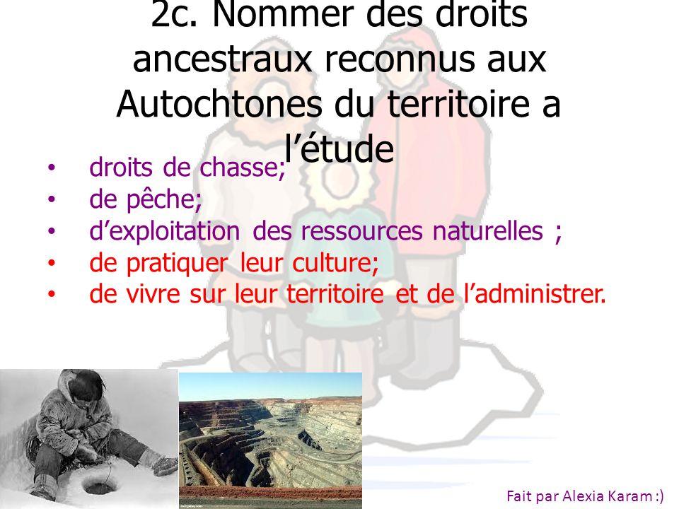 2c. Nommer des droits ancestraux reconnus aux Autochtones du territoire a l'étude