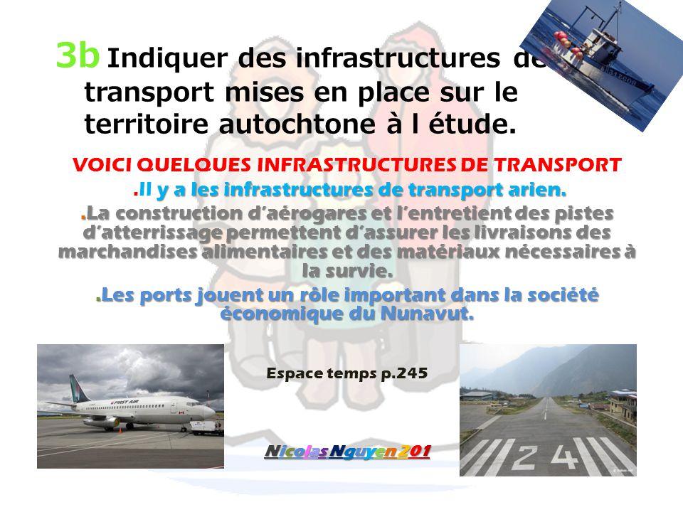 3b Indiquer des infrastructures de transport mises en place sur le territoire autochtone à l étude.