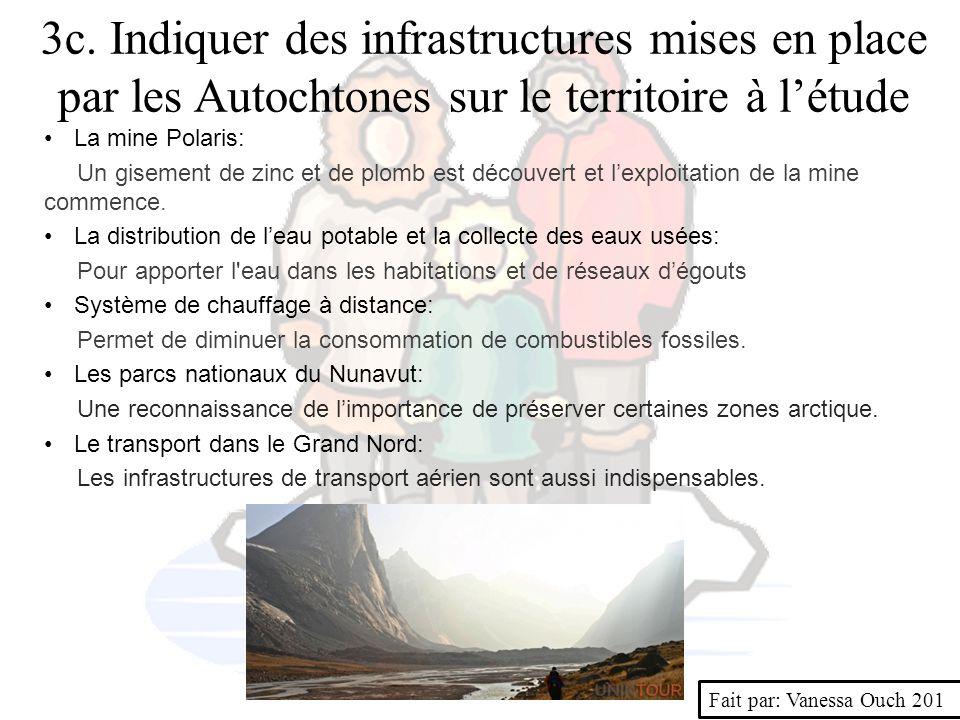 3c. Indiquer des infrastructures mises en place par les Autochtones sur le territoire à l'étude