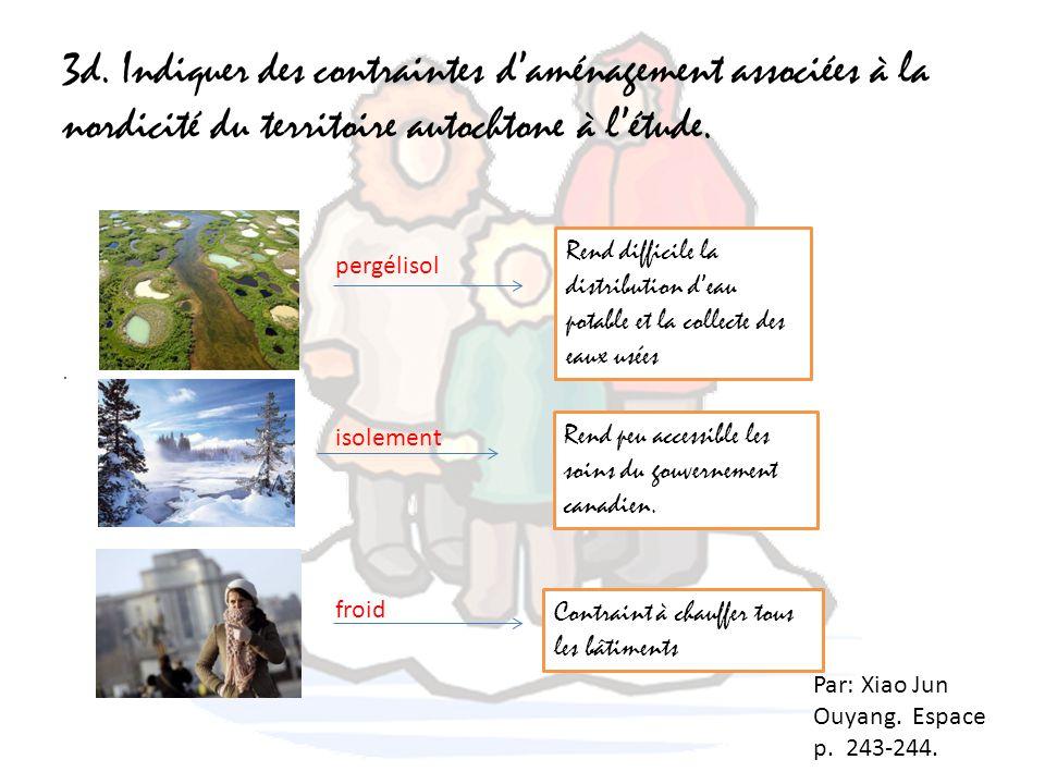 3d. Indiquer des contraintes d'aménagement associées à la nordicité du territoire autochtone à l'étude.