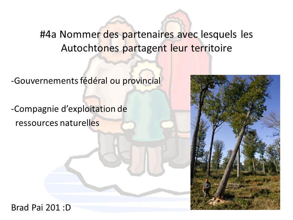 #4a Nommer des partenaires avec lesquels les Autochtones partagent leur territoire