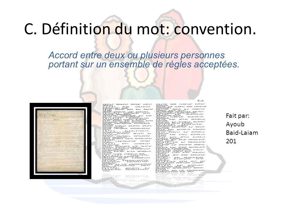 C. Définition du mot: convention.
