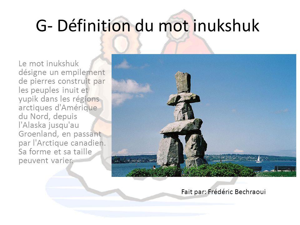 G- Définition du mot inukshuk