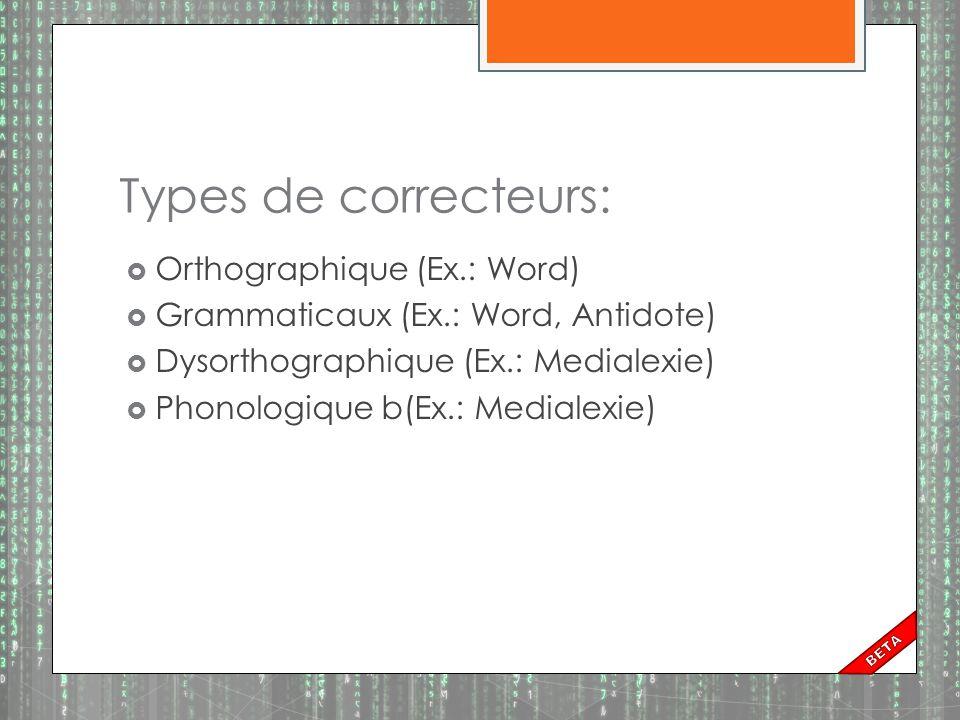 Types de correcteurs: Orthographique (Ex.: Word)