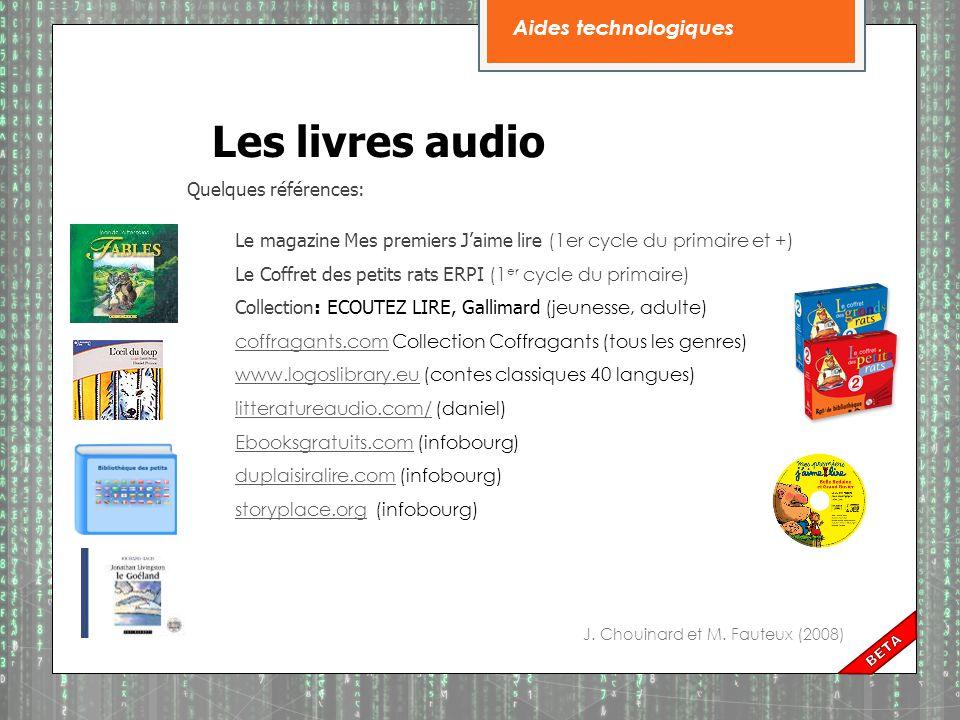 Les livres audio Aides technologiques Quelques références: